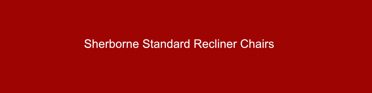 Sherborne standard recliner chairs group